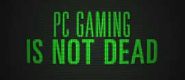 Pc gaming is not dead